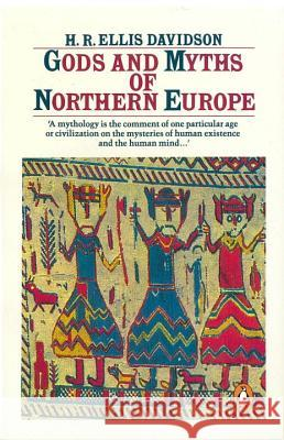 Gods and Myths of Northern Europe Ellis Davidson Hilda Roderick Ellis Davidson H. R. Ellis Davidson 9780140136272