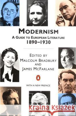 Modernism : A Guide to European Literature 1890-1930 Malcolm Bradbury Malcolm Bradbury James McFarlane 9780140138320