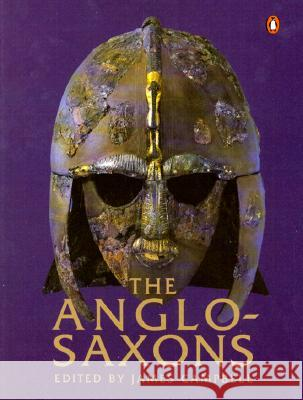 The Anglo-Saxons James Campbell Eric John Patrick Wormald 9780140143959