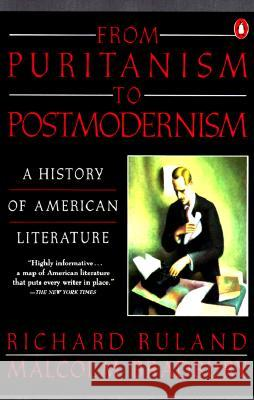 From Puritanism to Postmodernism: A History of American Literature Richard Ruland Malcolm Bradbury 9780140144352
