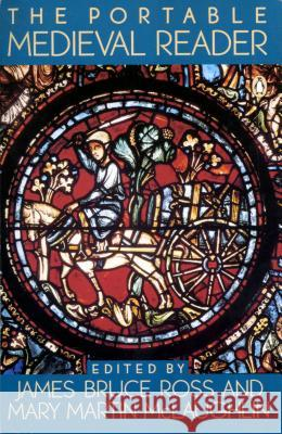 The Portable Medieval Reader J. B. Ross Various                                  Mary M. McLaughlin 9780140150469 Penguin Books