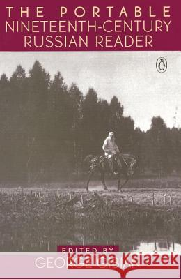 The Portable Nineteenth-Century Russian Reader Various                                  George Gibian 9780140151039 Penguin Books