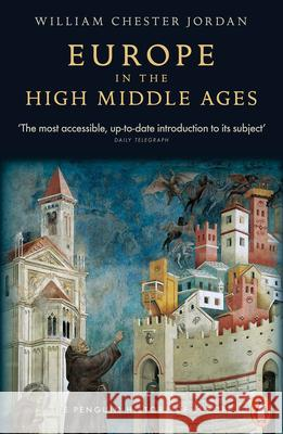 Europe in the High Middle Ages William Chester Jordan 9780140166644