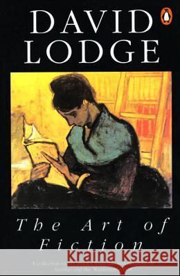 The Art of Fiction: Illustrated from Classic and Modern Texts David Lodge 9780140174922