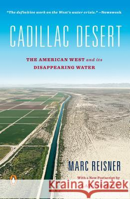 Cadillac Desert: The American West and Its Disappearing Water Marc Reisner 9780140178241