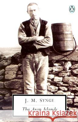 The Aran Islands J. M. Synge Tim Robinson 9780140184327