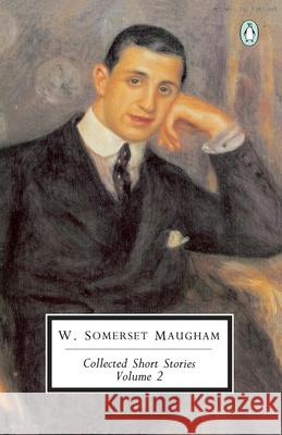 Maugham: Collected Short Stories: Volume 2 W. Somerset Maugham 9780140185904
