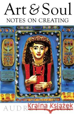 Art and Soul: Notes on Creating Audrey Flack 9780140193473