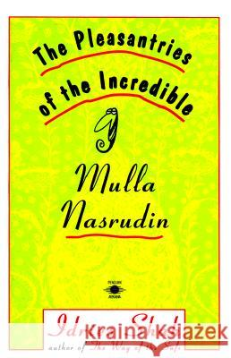 The Pleasantries of the Incredible Mullah Nasrudin Idries Shah Mullah Nasrudin Lecain 9780140193572