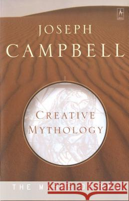 Creative Mythology: The Masks of God, Volume IV Joseph Campbell 9780140194401
