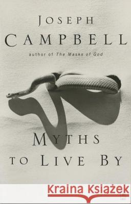 Myths to Live by Joseph Campbell Johnson E. Fairchild 9780140194616