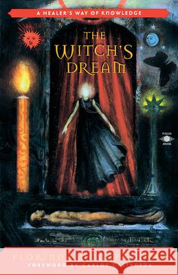The Witch's Dream: A Healer's Way of Knowledge Florinda Donner-Grau Carlos Castaneda 9780140195316