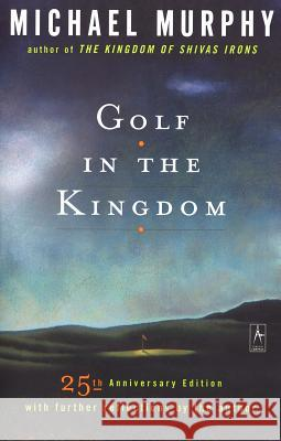 Golf in the Kingdom Michael Murphy 9780140195491