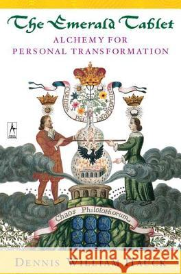 The Emerald Tablet: Alchemy of Personal Transformation Dennis William Hauck 9780140195712