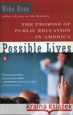 The Promise of Public Education in America Mike Rose 9780140236170