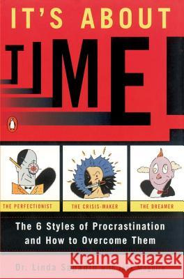 It's about Time!: The Six Styles of Procrastination and How to Overcome Them Linda Sapadin 9780140242713