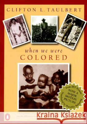 Once Upon a Time When We Were Colored: Tie in Edition Clifton L. Taulbert 9780140244779