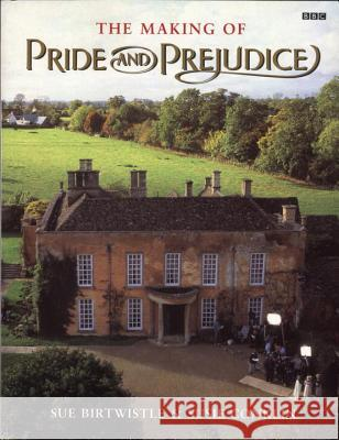 The Making of Pride and Prejudice Sue Birtwistle Susie Conklin 9780140251579