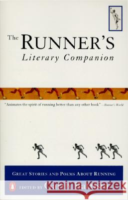 The Runner's Literary Companion: Great Stories and Poems about Running Garth Battista 9780140253535