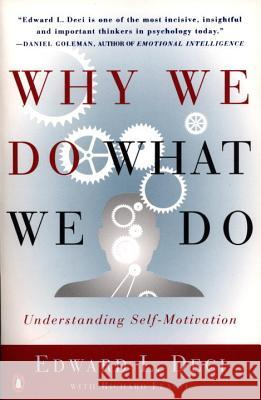 Why We Do What We Do: Understanding Self-Motivation Edward Deci Richard Flaste 9780140255263