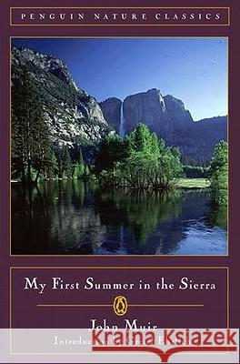 My First Summer in the Sierra John Muir Gretel Ehrlich 9780140255706