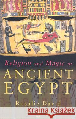 Religion and Magic in Ancient Egypt Rosalie David 9780140262520