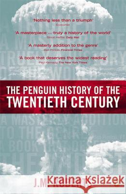 The Penguin History of the Twentieth Century: The History of the World, 1901 to the Present J. Aelwyn Roberts 9780140276312