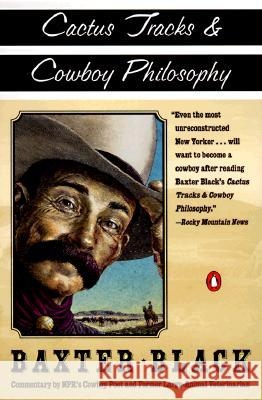Cactus Tracks & Cowboy Philosophy Baxter Black 9780140276831