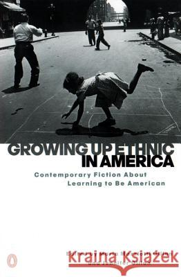 Growing Up Ethnic in America: Contemporary Fiction about Learning to Be American Maria M. Gillan Jennifer Gillan 9780140280630