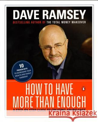 How to Have More Than Enough: A Step-By-Step Guide to Creating Abundance Dave Ramsey 9780140281934