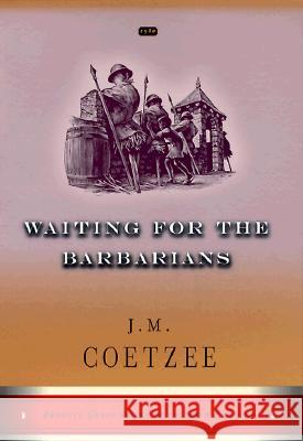 Waiting for the Barbarians J. M. Coetzee 9780140283358 Penguin Books