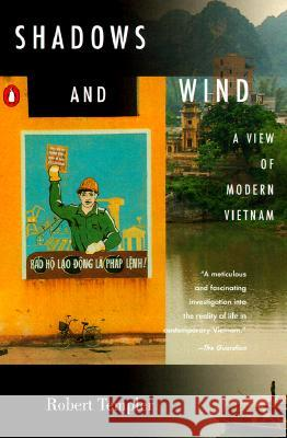 Shadows and Wind: A View of Modern Vietnam Robert Templer 9780140285970
