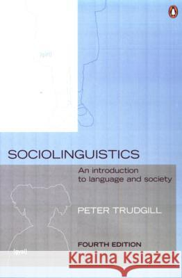 Sociolinguistics : An Introduction to Language and Society Peter Trudgill 9780140289213