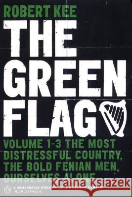 The Green Flag: A History of Irish Nationalism Robert Kee 9780140291650