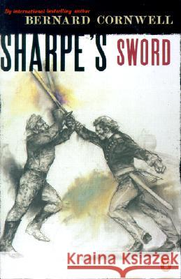 Sharpe's Sword: Richard Sharpe and the Salamanca Campaign, June and July 1812 Bernard Cornwell 9780140294330
