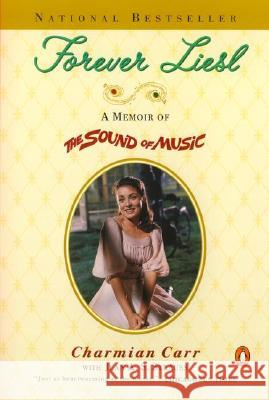 Forever Liesl: A Memoir of the Sound of Music Charmian Carr Jean A. S. Strauss 9780140298406