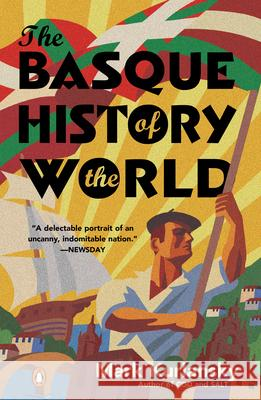 The Basque History of the World: The Story of a Nation Mark Kurlansky 9780140298512