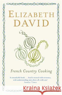 French Country Cooking Elizabeth David 9780140299779