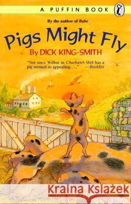 Pigs Might Fly Dick King-Smith Mary Rayner 9780140345377 Puffin Books