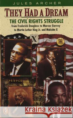 They Had a Dream: The Civil Rights Struggle from Frederick Douglass...Malcolmx Jules Archer 9780140349542