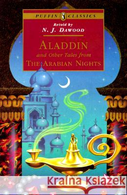 Aladdin and Other Tales from the Arabian Nights N. J. Dawood 9780140367829