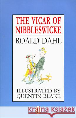 The Vicar of Nibbleswicke Roald Dahl Quentin Blake 9780140368376 Puffin Books