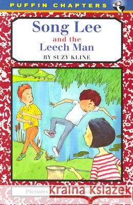Song Lee and the Leech Man Suzy Kline Frank Remkiewicz 9780140372557