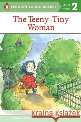 The Teeny Tiny Woman: Level 2 Harriet Ziefert Laura Rader Laura Rader 9780140376258