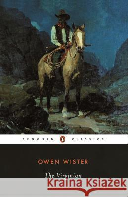 The Virginian: A Horseman of the Plains Owen Wister John D. Seelye 9780140390650