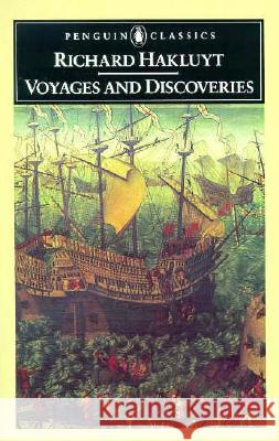 Voyages and Discoveries Richard Hakluyt 9780140430738