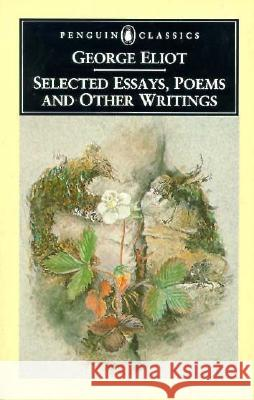 Selected Essays, Poems and Other Writings George Eliot A. S. Byatt N. D. Warren 9780140431483