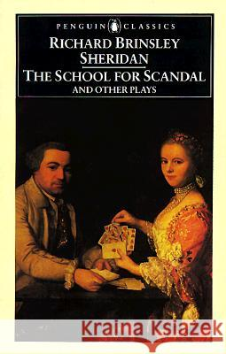 The School for Scandal and Other Plays Richard Brinsley Sheridan Eric Rump 9780140432404