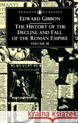 The History of the Decline and Fall of the Roman Empire Edward Gibbon 9780140433951