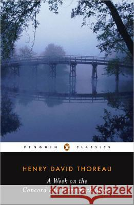 A Week on the Concord and Merrimack Rivers Henry David Thoreau H. Daniel Peck H. Daniel Peck 9780140434422